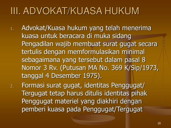 III. ADVOKAT/KUASA HUKUM