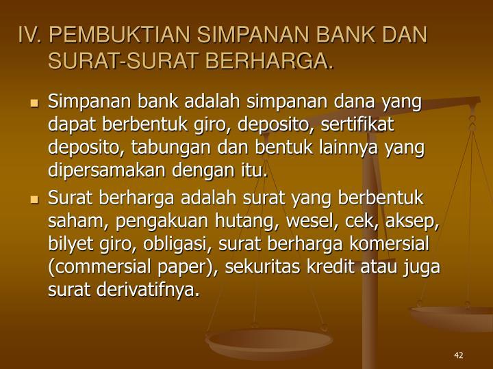 IV. PEMBUKTIAN SIMPANAN BANK DAN