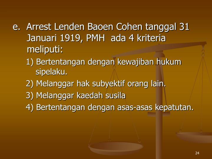 e.  Arrest Lenden Baoen Cohen tanggal 31 Januari 1919, PMH  ada 4 kriteria meliputi: