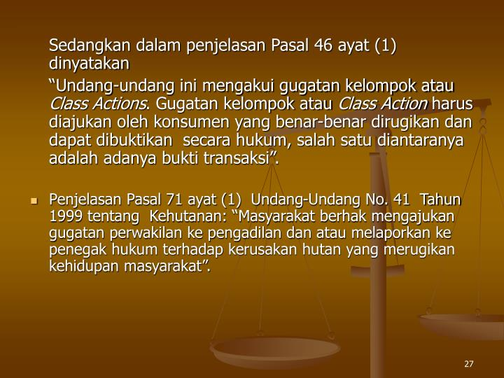 Sedangkan dalam penjelasan Pasal 46 ayat (1) dinyatakan