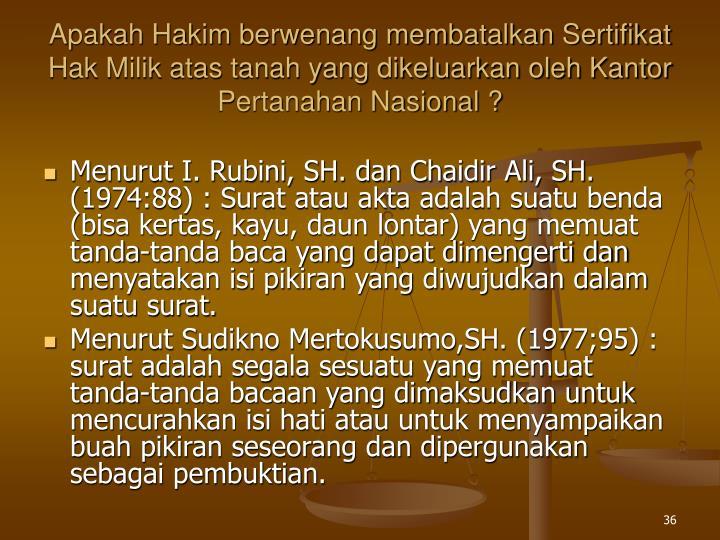 Apakah Hakim berwenang membatalkan Sertifikat Hak Milik atas tanah yang dikeluarkan oleh Kantor Pertanahan Nasional ?