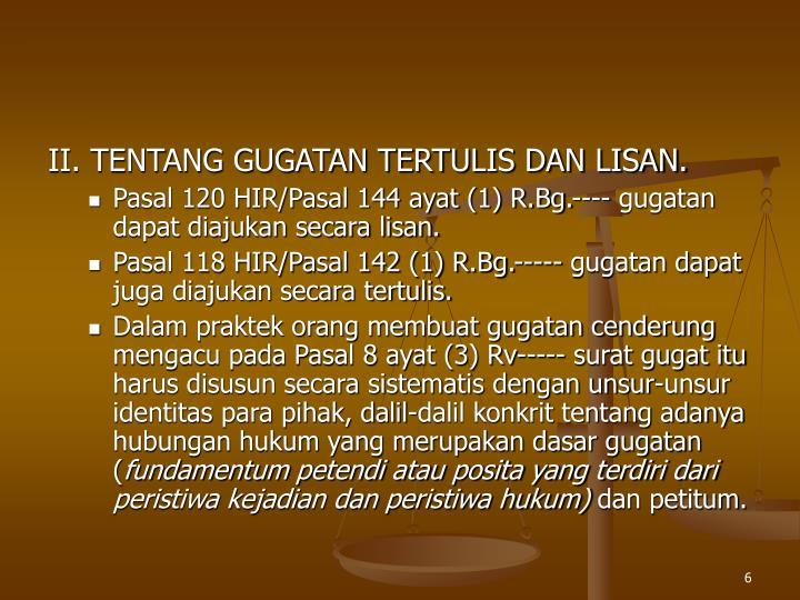 II. TENTANG GUGATAN TERTULIS DAN LISAN.