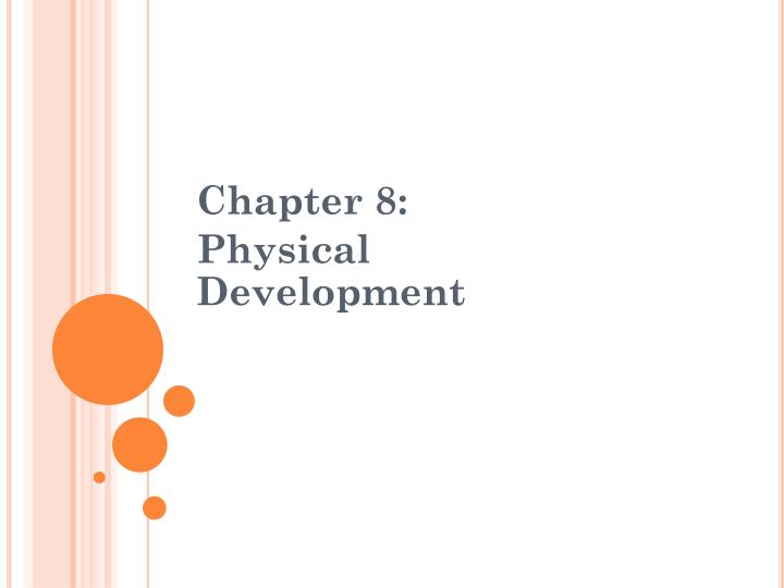Chapter 8 physical development