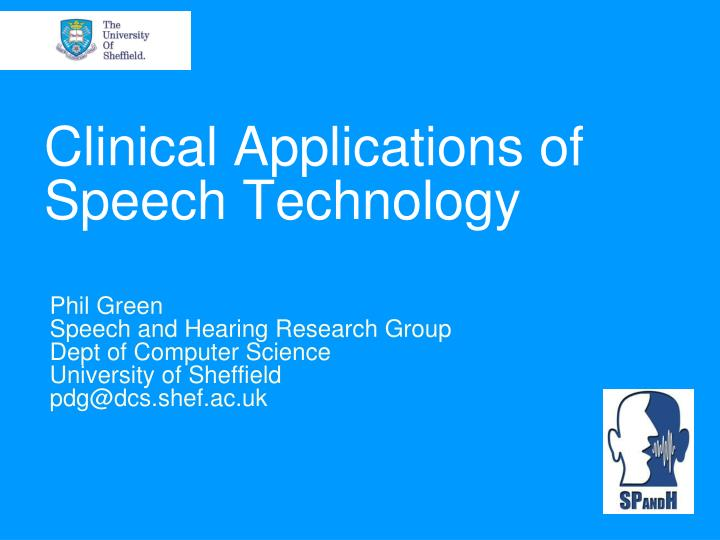Clinical applications of speech technology