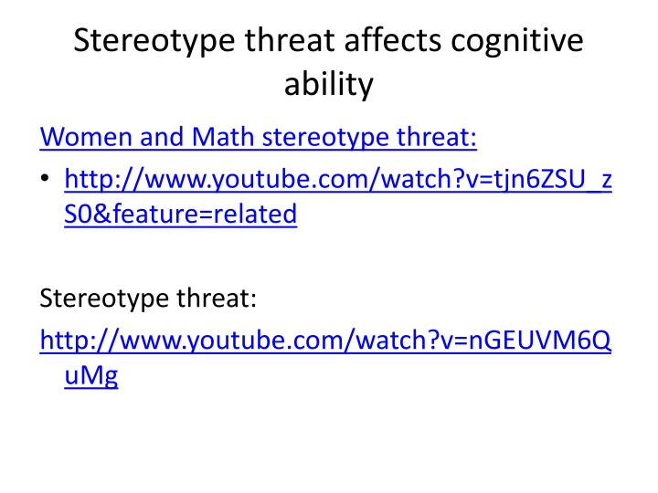 Stereotype threat affects cognitive ability
