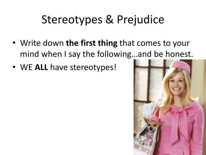 Stereotypes & Prejudice