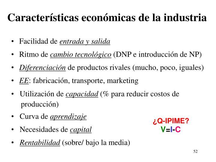Características económicas de la industria