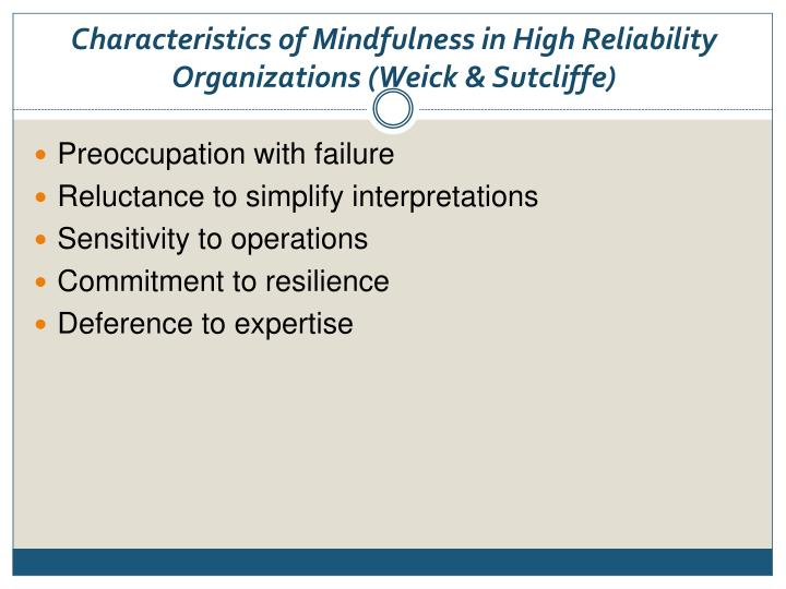 Characteristics of Mindfulness in High Reliability Organizations (