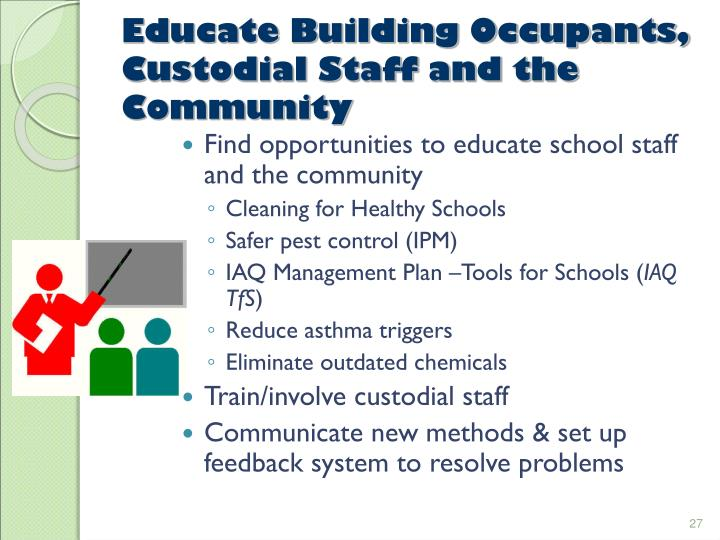 Educate Building Occupants, Custodial Staff and the Community