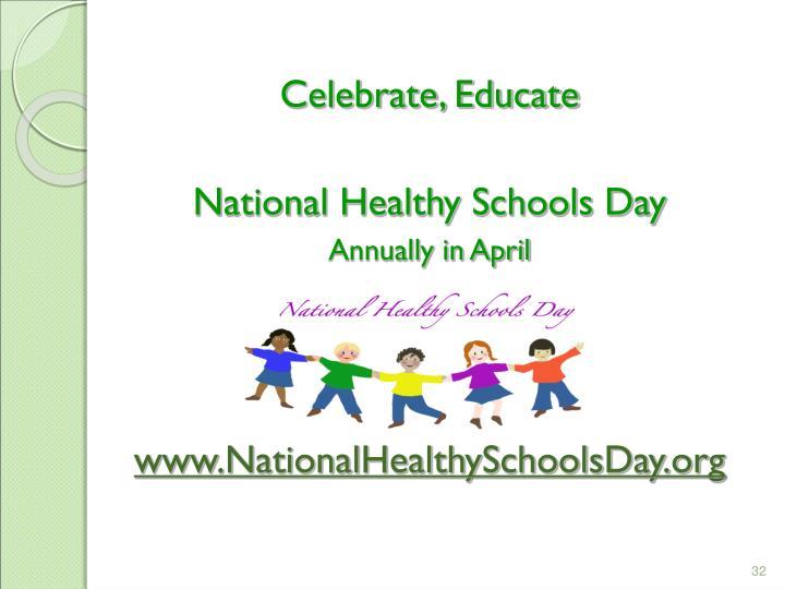 Celebrate, Educate