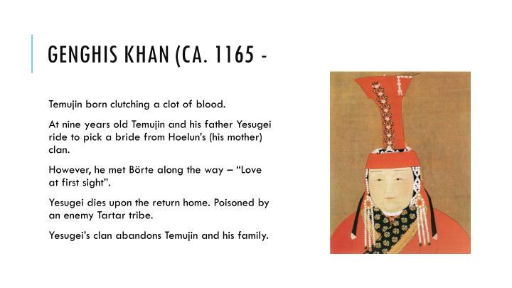 Genghis Khan (ca. 1165 -