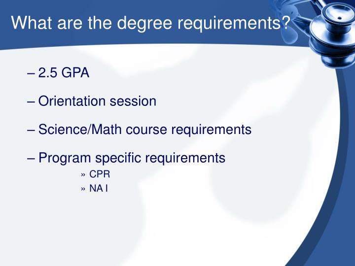 What are the degree requirements?