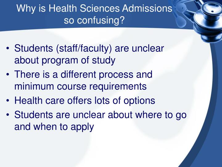 Why is Health Sciences Admissions    so confusing?