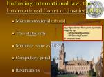 enforcing international law the international court of justice icj