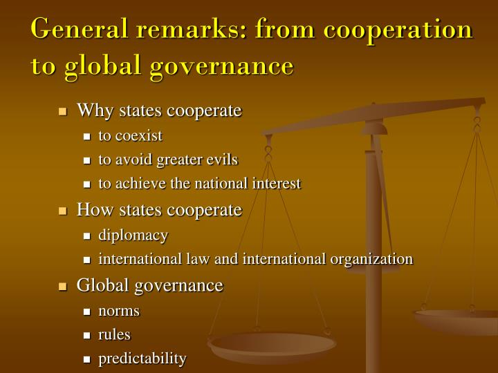 General remarks from cooperation to global governance