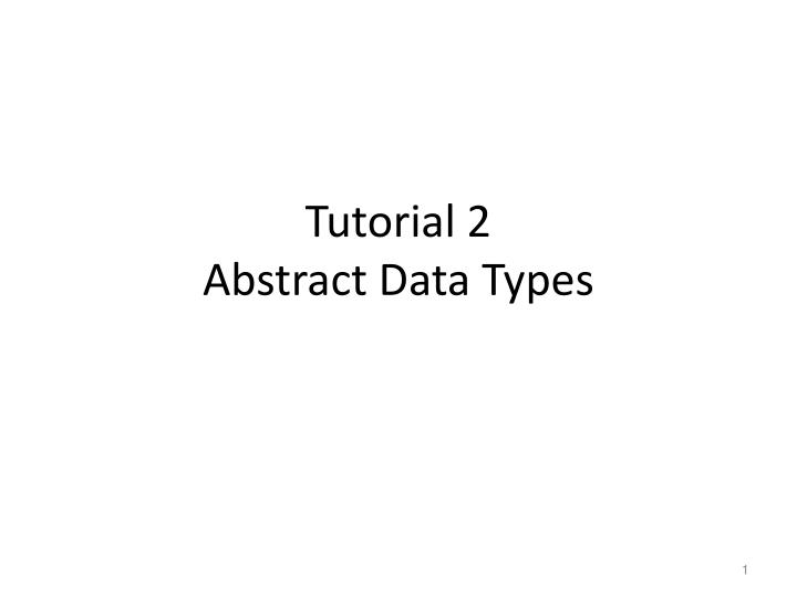 tutorial 2 abstract data types