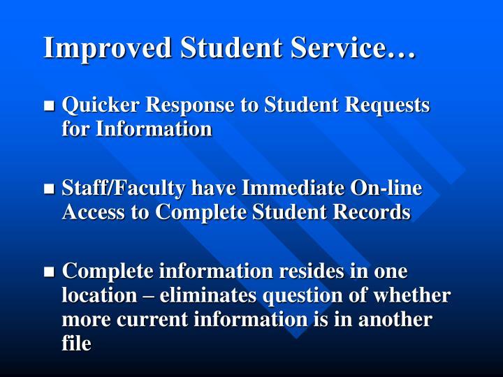 Improved Student Service…