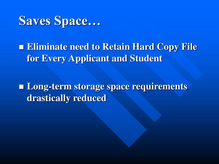 Saves Space…