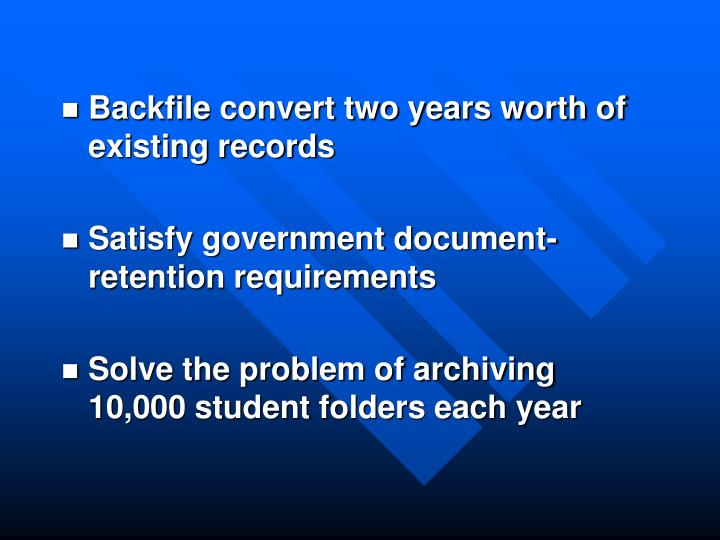 Backfile convert two years worth of existing records