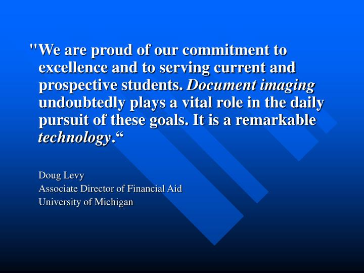 """We are proud of our commitment to excellence and to serving current and      prospective students."