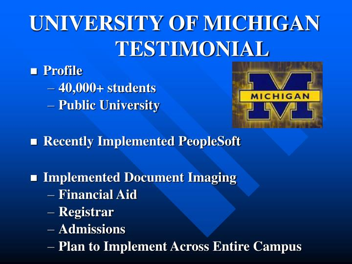 UNIVERSITY OF MICHIGAN	TESTIMONIAL