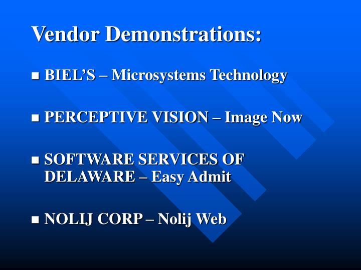 Vendor Demonstrations: