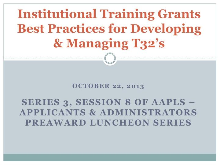 Institutional training grants best practices for developing managing t32 s