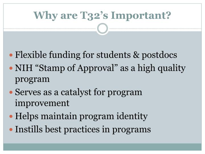 Why are T32's Important?