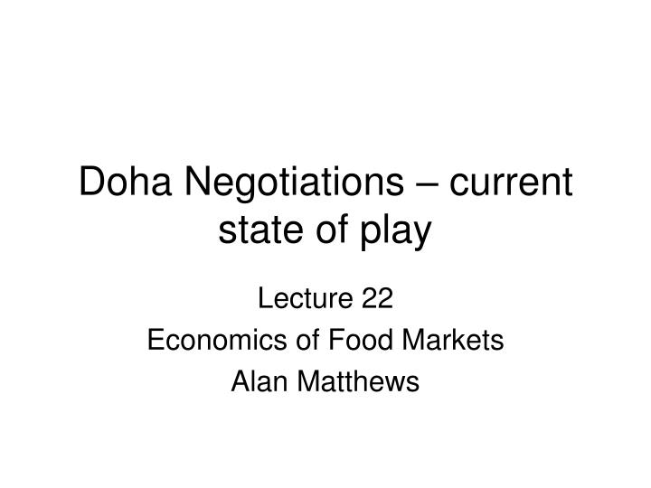Doha negotiations current state of play
