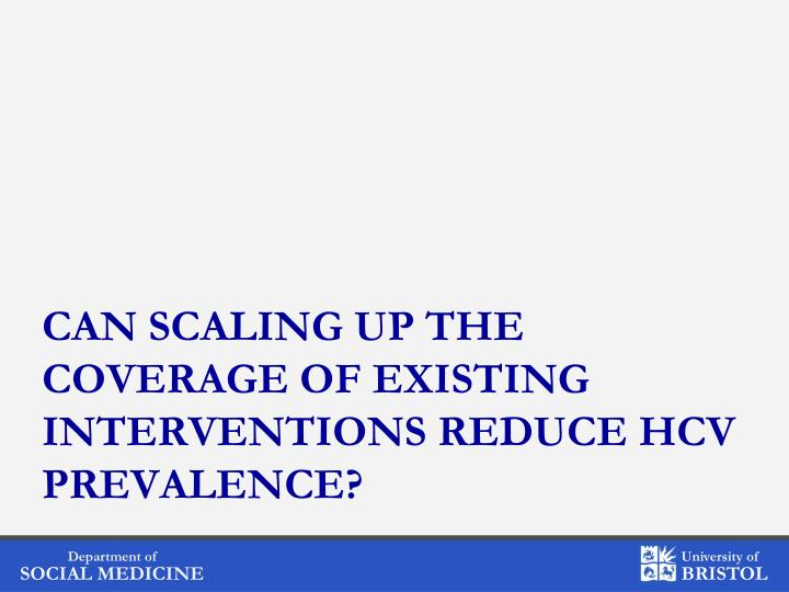 Can scaling up the coverage of existing interventions reduce HCV prevalence?