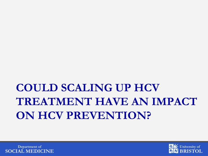 Could scaling up HCV treatment have an impact on HCV prevention?