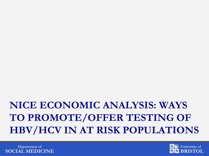 NICE ECONOMIC ANALYSIS: WAYS TO PROMOTE/OFFER TESTING OF HBV/HCV IN AT RISK POPULATIONS