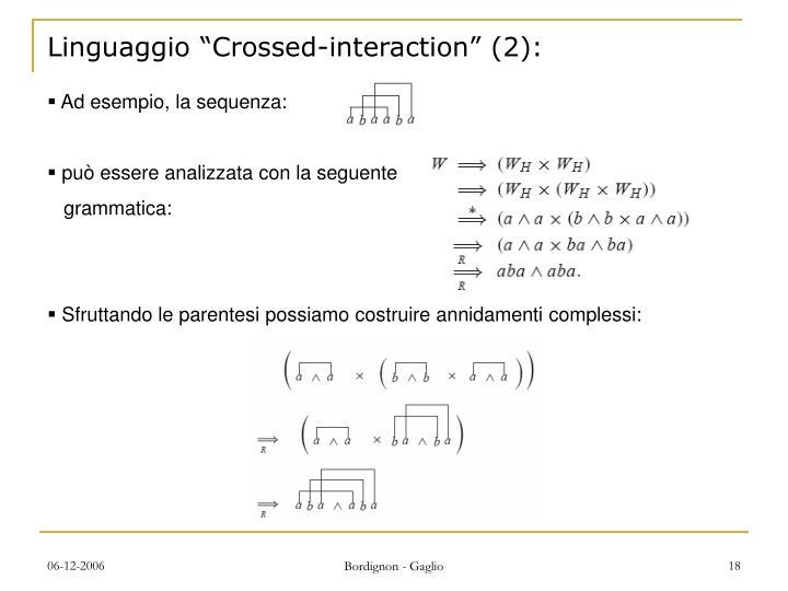 "Linguaggio ""Crossed-interaction"" (2):"