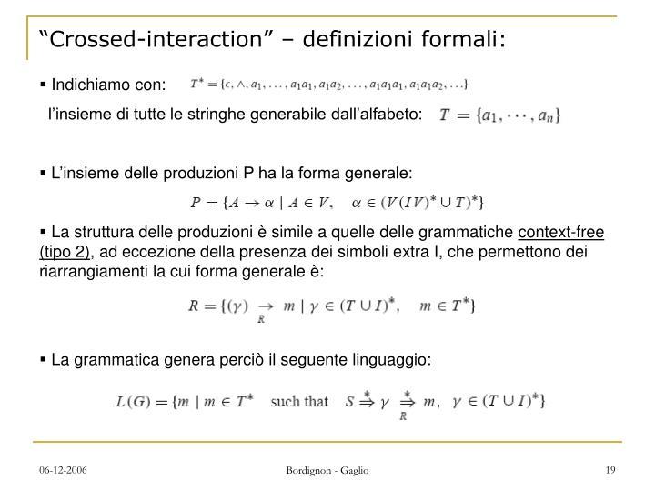 """""""Crossed-interaction"""" – definizioni formali:"""