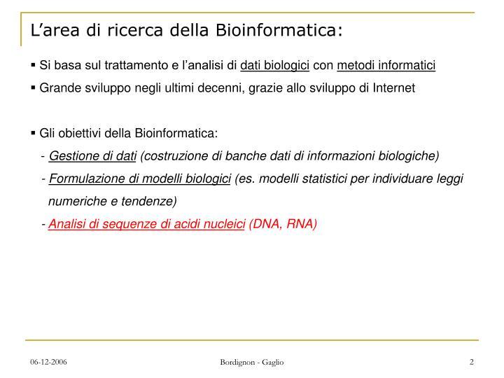 L'area di ricerca della Bioinformatica: