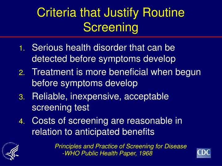 Criteria that Justify Routine Screening