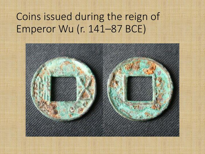 Coins issued during the reign of Emperor Wu (r. 141–87 BCE)