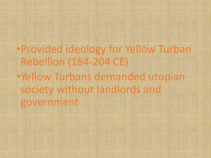 Provided ideology for Yellow Turban Rebellion (184-204 CE)