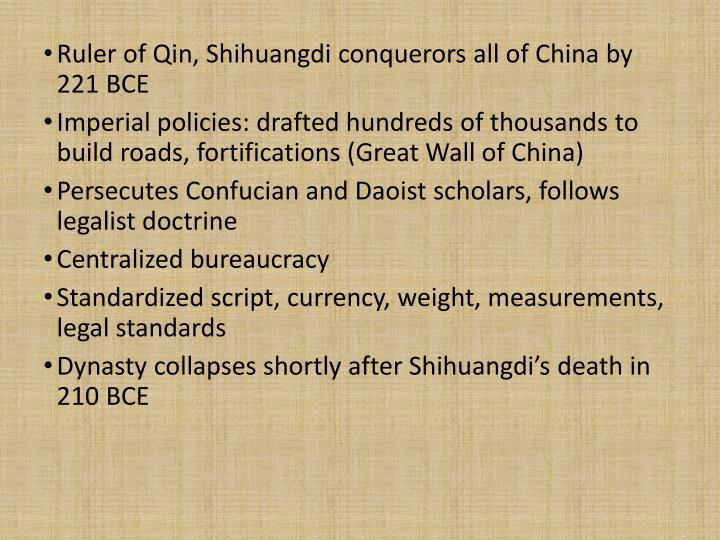 Ruler of Qin, Shihuangdi conquerors all of China by 221 BCE