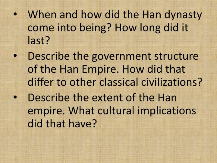 When and how did the Han dynasty come into being? How long did it last?