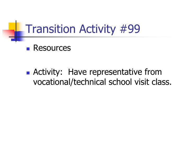 Transition Activity #99