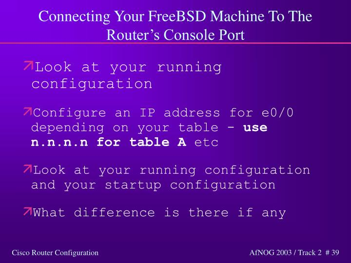 Connecting Your FreeBSD Machine To The Router's Console Port