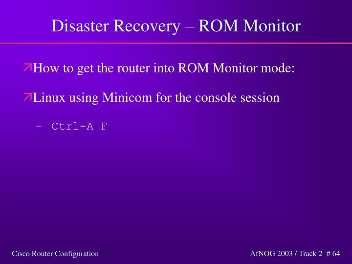Disaster Recovery – ROM Monitor