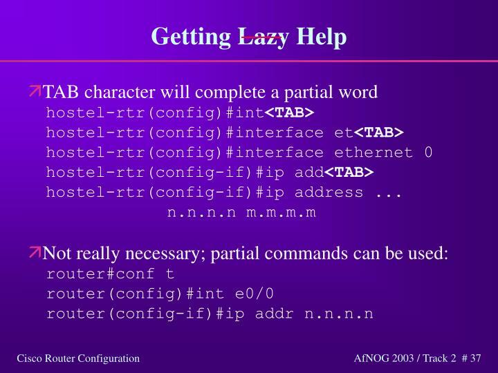Getting Lazy Help