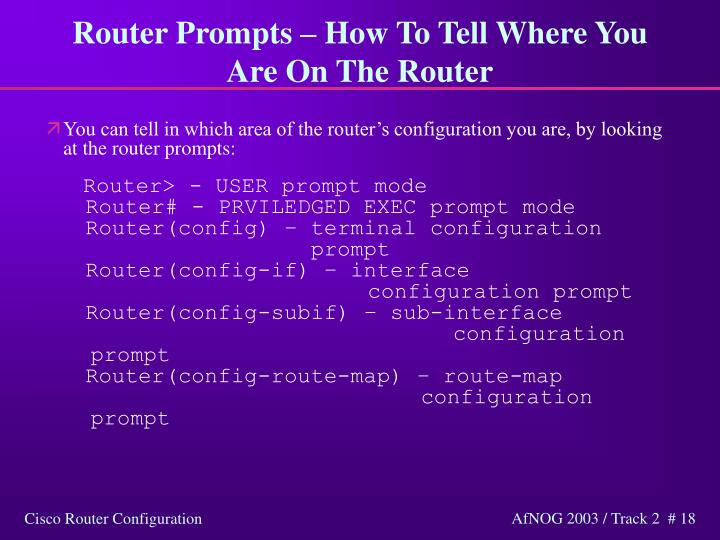 Router Prompts – How To Tell Where You Are On The Router