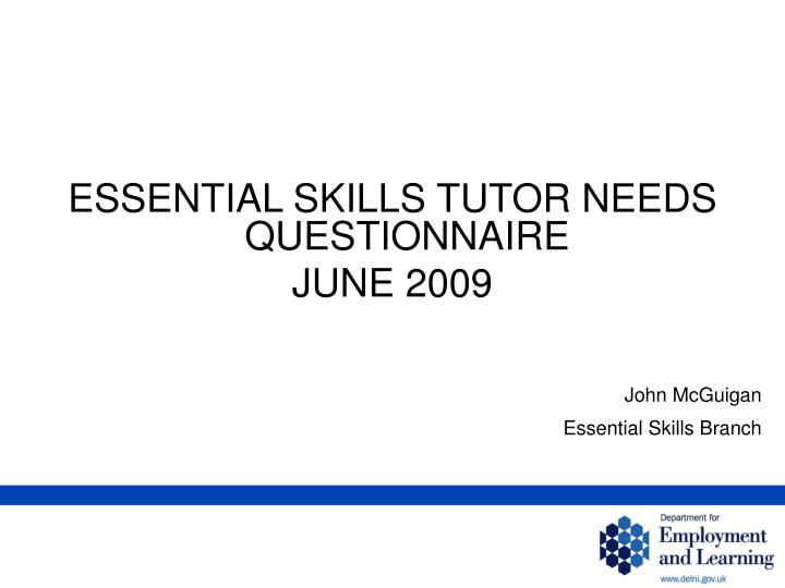 ESSENTIAL SKILLS TUTOR NEEDS QUESTIONNAIRE