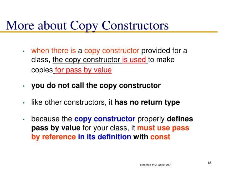 More about Copy Constructors