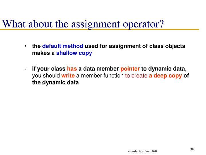 What about the assignment operator?