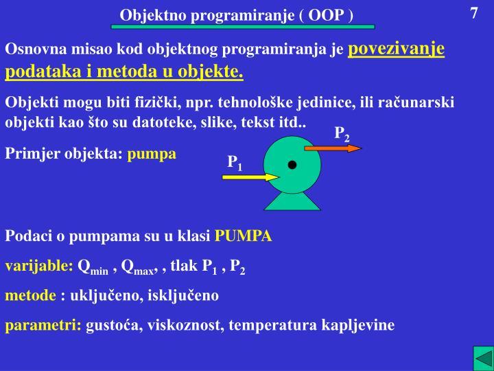 Objektno programiranje ( OOP )