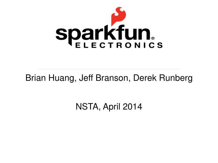 Brian Huang, Jeff Branson, Derek Runberg